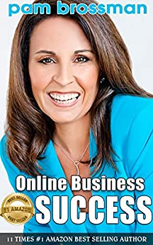 Online Business Success : 8 Profitable Business Models for Women Entrepreneurs by [Brossman, Pam]