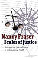 Scales of Justice by Nancy Fraser(1905-06-30)