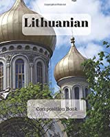 Lithuanian Composition Book: a college ruled notebook for your exercises, assignments and notes