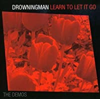 Learn to Let It Go: The Demos by Drowningman