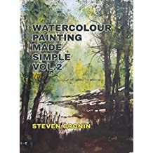 Watercolour Painting Made Simple Vol.2
