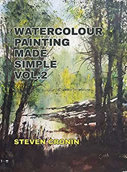 Watercolour Painting Made Simple Vol.2 by [Cronin, Steven]