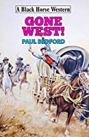 Gone West! (Black Horse Western)