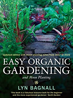 Easy Organic Gardening and Moon Planting by [Bagnall, Lyn]