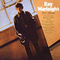 Ray Warleigh's First Album by Ray Warleigh (2006-08-08)