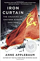 Iron Curtain: The Crushing of Eastern Europe, 1944-1956 by Anne Applebaum(2013-08-13) -