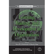 Learning, Training, and Development in Organizations (SIOP Organizational Frontiers Series)