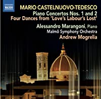 Castelnuovo-Tedesco: Piano Concertos Nos. 1 and 2, Four Dances from Love's Labour's Lost (2012-05-29)