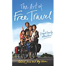 The Art of Free Travel: A Frugal Family Adventure
