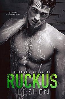Ruckus (Sinners of Saint Book 3) by [Shen, L.J.]