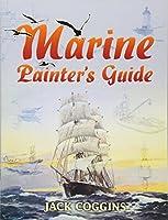 Marine Painter's Guide (Dover Art Instruction) by Jack Coggins(1905-06-27)