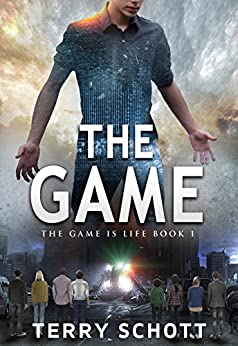 The Game (The Game is Life Book 1) by [Schott, Terry]