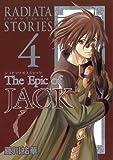 The Epic of JACK(ラジアータ ストーリーズ) 4 (ガンガンファンタジーコミックス)