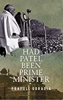 Had Patel been Prime Minister