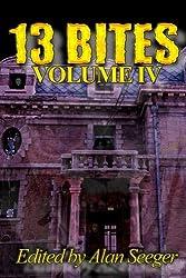 13 Bites Volume IV: Volume 4 (13 Bites Horror Anthologies)