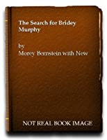 The Search for Bridey Murphy.