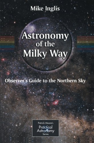 Astronomy of the Milky Way: The Observer's Guide to the Northern Milky Way: Observer