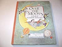 Over the Moon: A Book of Nursery Rhymes