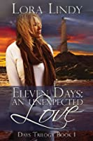 Eleven Days: An Unexpected Love