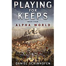Playing For Keeps (Alpha World Book 4)