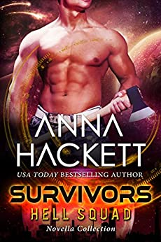 Survivors: Scifi Alien Invasion Romance (Hell Squad Book 19) by [Hackett, Anna]