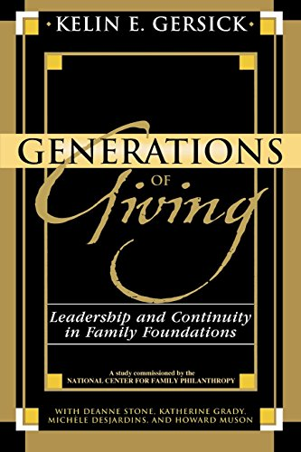 Download Generations of Giving: Leadership and Continuity in Family Foundations 0739118633