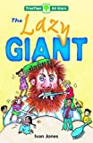 Oxford Reading Tree: TreeTops More All Stars: The Lazy Giant: Lazy Giant