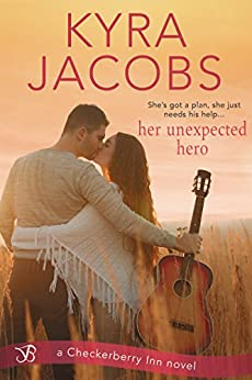 Her Unexpected Hero (Checkerberry Inn Book 3) by [Jacobs, Kyra]