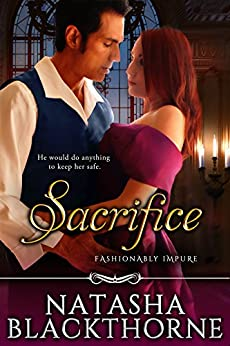 Sacrifice (Fashionably Impure Book 3) by [Blackthorne, Natasha]