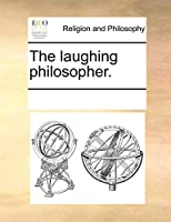 The Laughing Philosopher.