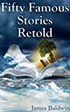 Fifty Famous Stories Retold (+Audiobook): With 5 Bonus Books (English Edition)