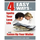 4 Easy Ways to Ignite Your Love Life and Fatten Up Your Wallet