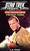 Present Tense: Janus Gate Book One (Star Trek: the Original Series - the Janus Gate)