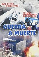 GUERRA A MUERTE