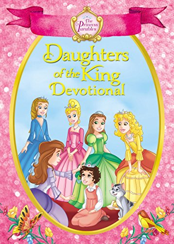 The Princess Parables Daughters of the King: 90 Devotions