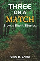 Three on a Match: Eleven Stories