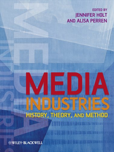 Download Media Industries: History, Theory, and Method 1405163410