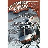 Crisis at Desolation Station: 11