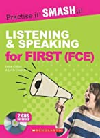 Listening and Speaking for First (FCE) (Practise it! Smash it!)