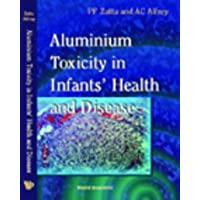 Aluminum Toxicity in Infants' Health and Disease