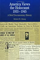 America Views the Holocaust, 1933-1945: A Brief Documentary History (The Bedford Series in History and Culture)