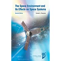 The Space Environment and Its Effects on Space Systems (AIAA Education Series)