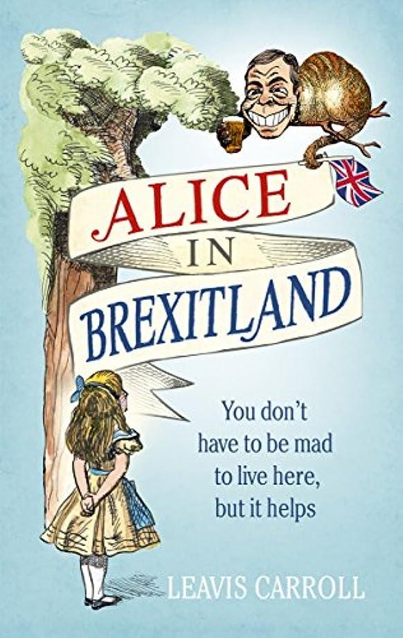 マーティフィールディングペグ正気Alice in Brexitland (English Edition)