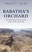 Babatha's Orchard: The Yadin Papyri and an Ancient Jewish Family Tale Retold