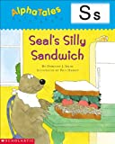 Letter S: Seal's Silly Sandwich (Alpha Tales)