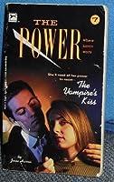 VAMPIRE'S KISS #7 (The Power, Book 7)