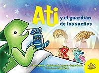 Ati y el guardian de los sueños / Ati the Guardian of Dreams