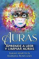 Auras: Aprende a leer y limpiar auras: Auras: Learn How To Read And Cleanse Auras / (Libro en Espanol / Spanish Book Version (Spanish Edition)