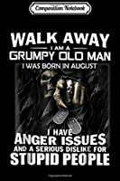 Composition Notebook: I Am A Grumpy Old Man I Was Born In August- August  Journal/Notebook Blank Lined Ruled 6x9 100 Pages