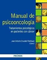 Manual de psicooncología / Manual of psychooncology: Tratamientos psicológicos en pacientes con cáncer / Psychological treatments in cancer patients